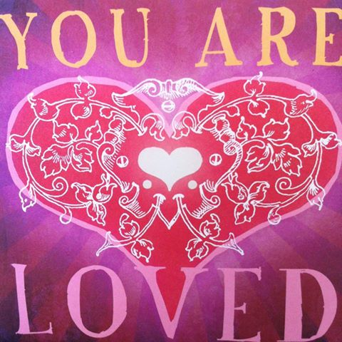 You are Loved…