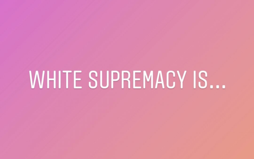 White Supremacy Is…